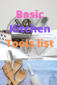 10 ESSENTIAL KITCHEN TOOLS LIST FOR EVERY KITCHEN